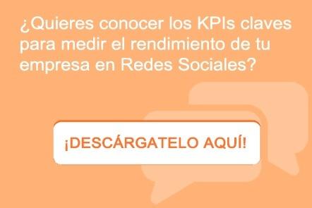KPIs claves para medir el rendimiento de tu empresa en Redes Sociales ¡DESCARGA AQUÍ!