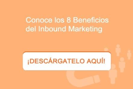 ¿Quieres saber qué beneficios aporta el Inbound Marketing a tu empresa?  ¡Descárgatelo aquí!