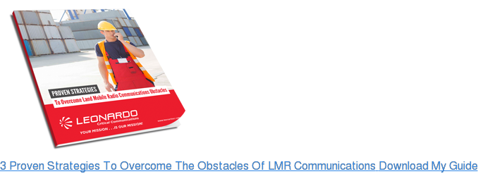 3 Proven Strategies To Overcome The Obstacles Of LMR Communications Download My  Guide