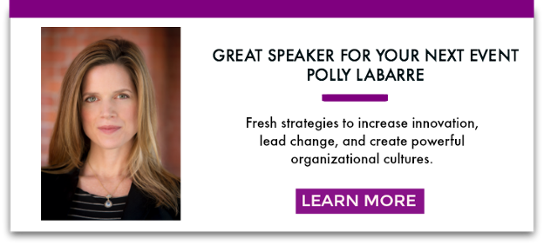 New Paths to Organizational Control: Polly LaBarre, Top Innovation Speaker
