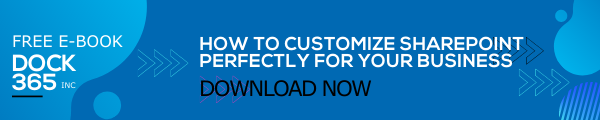Dock 365 Free E-book Download - HOW TO CUSTOMIZE SHAREPOINT PERFECTLY FOR YOUR BUSINESS