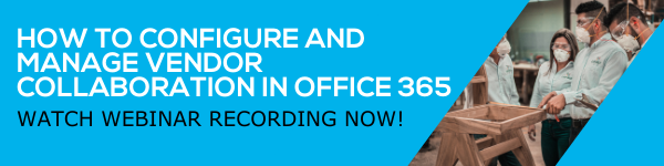 Free webinar - How to Configure and Manage Vendor Collaboration in Office 365