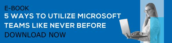 Start using Microsoft Teams like never before