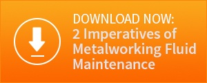 Download the Two Imperatives of Metalworking Fluid Maintenance