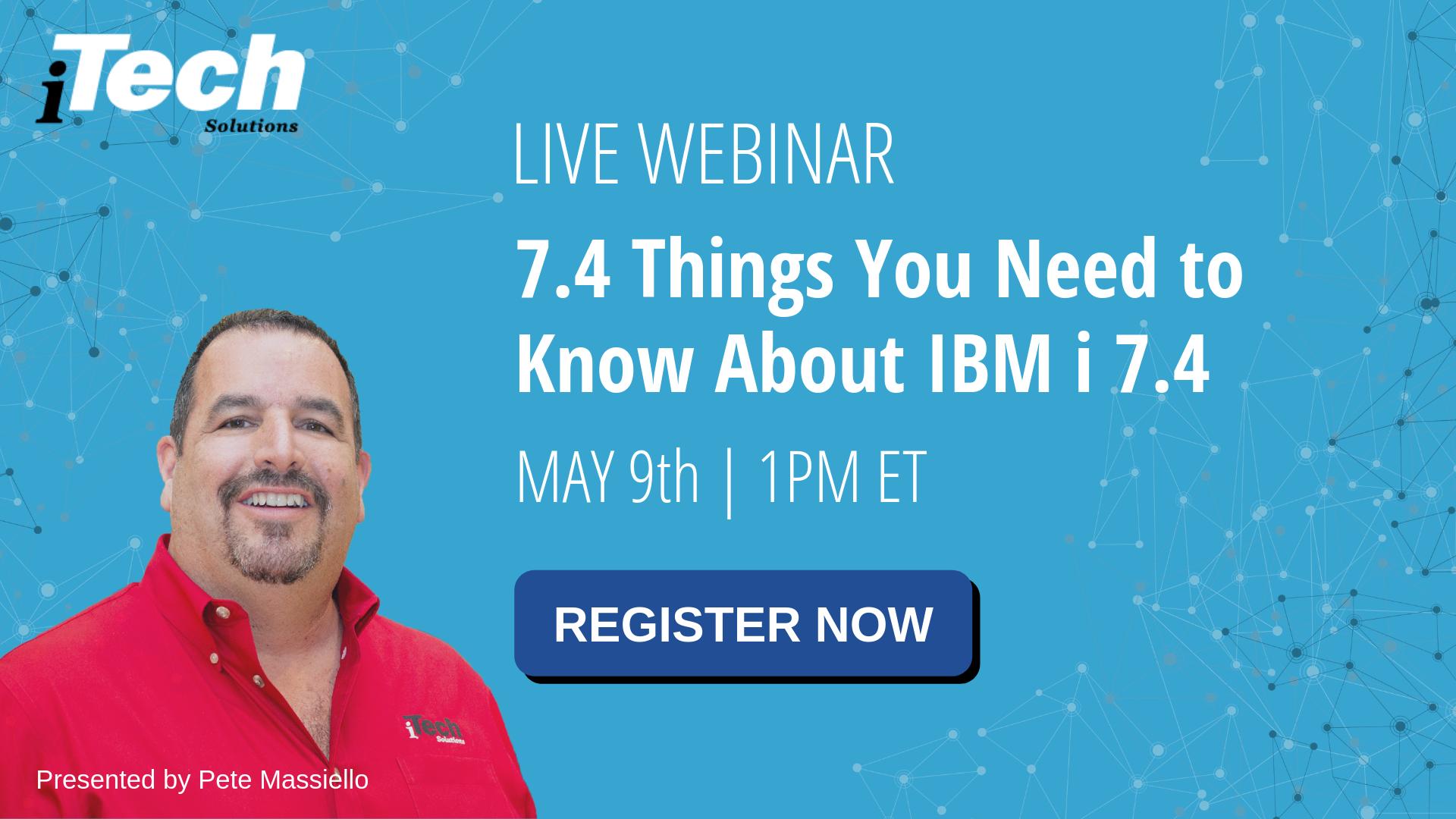 Register IBM i 7.4 webinar