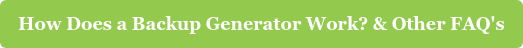 How Does a Backup Generator Work? & Other FAQ's