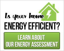 Schedule your Energy  Assessment Now
