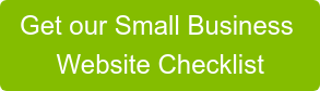 Get our Small Business  Website Checklist