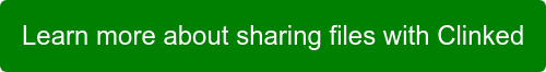 Learn more about sharing files with Clinked