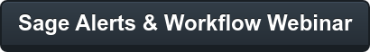 Sage Alerts & Workflow Webinar