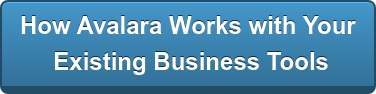 How Avalara Works with Your Existing Business Tools