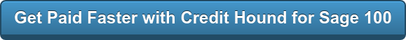 Get Paid Faster with Credit Hound for Sage 100