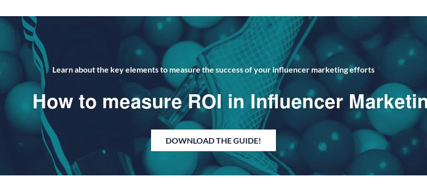 Learn about the key elements to measure the success of your influencer  marketing efforts – and the importance of doing it right from the start.  How to measure ROI in Influencer Marketing Download the guide!