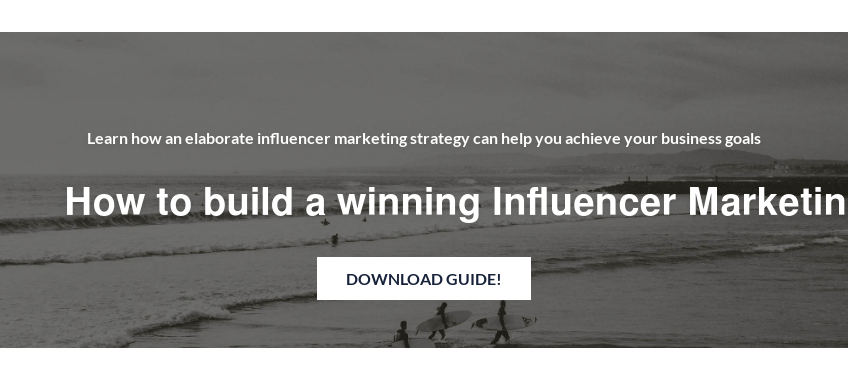 Learn how an elaborate influencer marketing strategy can help you achieve your  business goals  How to build a winning Influencer Marketing strategy 2019 Download the guide!