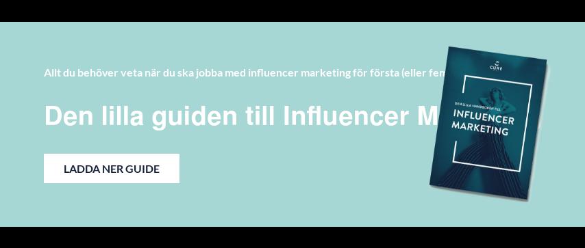 Allt du behöver veta när du ska jobba med influencer marketing för första  (eller femte) gången  Den lilla guiden till Influencer Marketing Ladda ner Guide