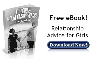 Free eBook! Relationship Advice for Girls from TheHopeLine®