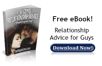 Free eBook! Relationship Advice for Guys from TheHopeLine®