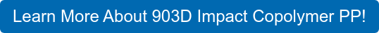 Learn More About 903D Impact Copolymer PP!