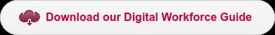 Download our Digital Workforce Guide