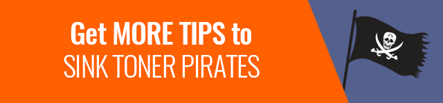 Get More Tips To Sink Toner Pirates >>