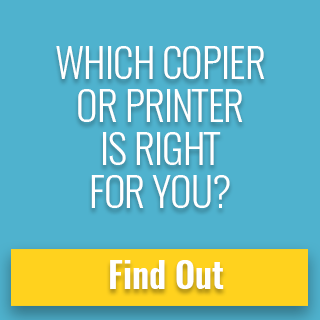 Which copier or printer is right for you? Find out >>