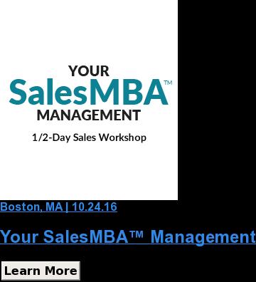 Boston, MA | 10.24.16  YourSalesMBA™ Management Learn More SaveSaveSave