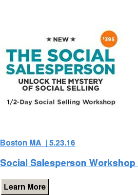Boston MA | 5.23.16  Social Salesperson Workshop Learn More