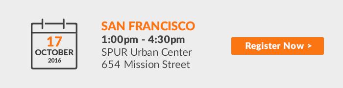 Register Now! San Francisco, August 1, 2016 | 8:30am-12:00pm | SPUR Urban Center, 654 Mission Street