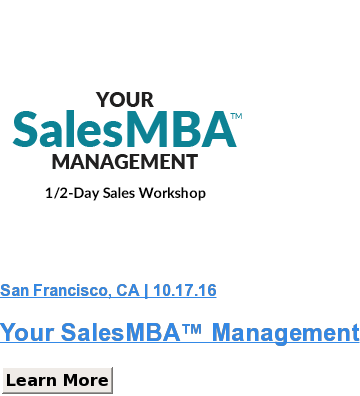 San Francisco, CA | 10.17.16  Your SalesMBA™ Management Learn More SaveSave