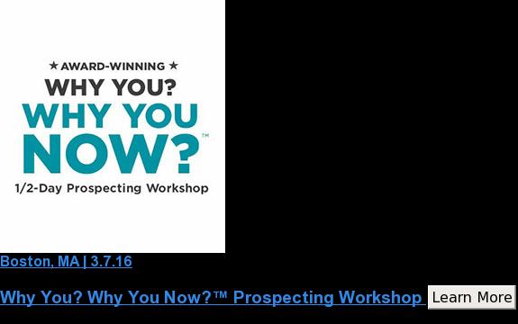 Boston, MA | 3.7.16  Why You? Why You Now?™ Prospecting Workshop&nbsp; Learn More <http://mjhoffman.newbreedmarketing.com/030716-wywyn>