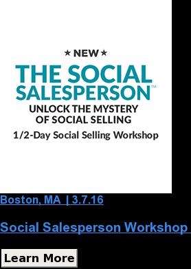 Boston,MA | 3.7.16  Social Salesperson Workshop Learn More