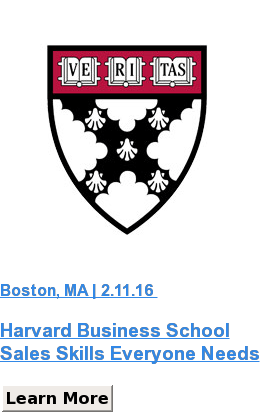Boston, MA | 2.11.16   Harvard Business School Sales Skills Everyone Needs Learn More