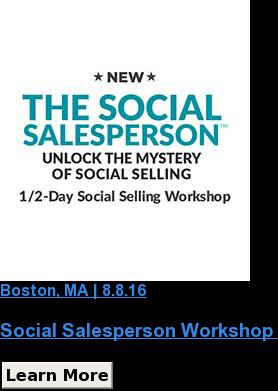 Boston, MA| 8.8.16  Social Salesperson Workshop Learn More