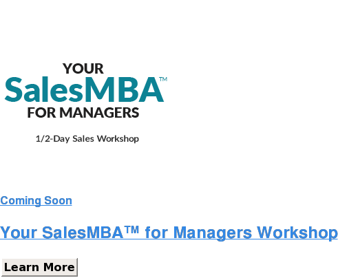 Coming Soon   Your SalesMBA for Managers Workshop Learn More SaveSaveSaveSaveSave