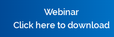 Webinar Click here to download