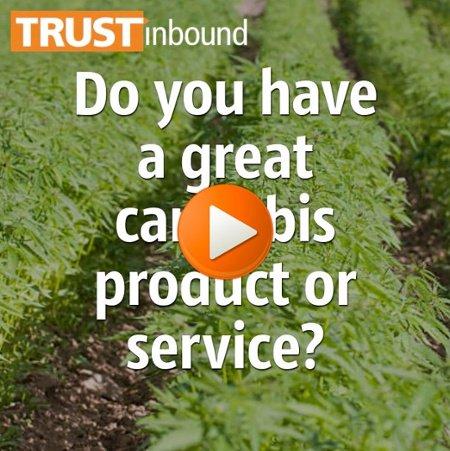 TRUSTinbound Cannabis Inbound Marketing Video