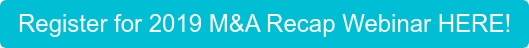 Register for 2019 M&A Recap Webinar HERE!