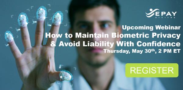 Webinar Maintain Biometric Privacy and Avoid Liability