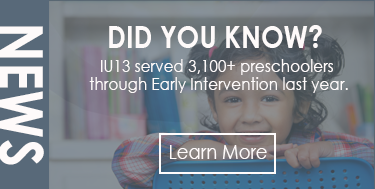 Did You Know? IU13 served 3050+ preschoolers through Early Intervention last year?