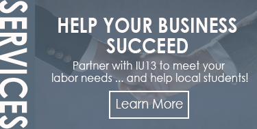 Help Your Business Succeed - Partner with IU13 to meet your labor needs ... and help local students!