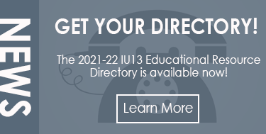 News: The 2021-22 IU13 Educational Resource Directory is available now! Learn more!