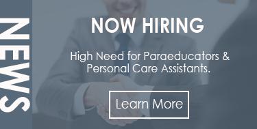 Now Hiring Paraeducators & Personal Care Assistants