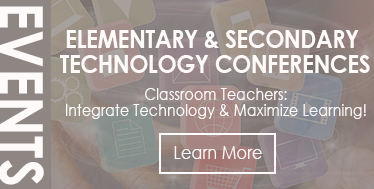 Elementary & Secondary Technology Conferences - Learn More