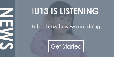 IU13 Is Listening - Let us know how we're doing.