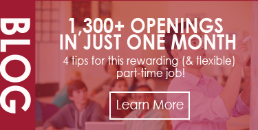 Blog - 1,300+ Openings in Just One Month –  4 Tips for This Rewarding (& Flexible) Part-Time Job!