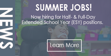 Summer Jobs! Now hiring for ESY Positions.