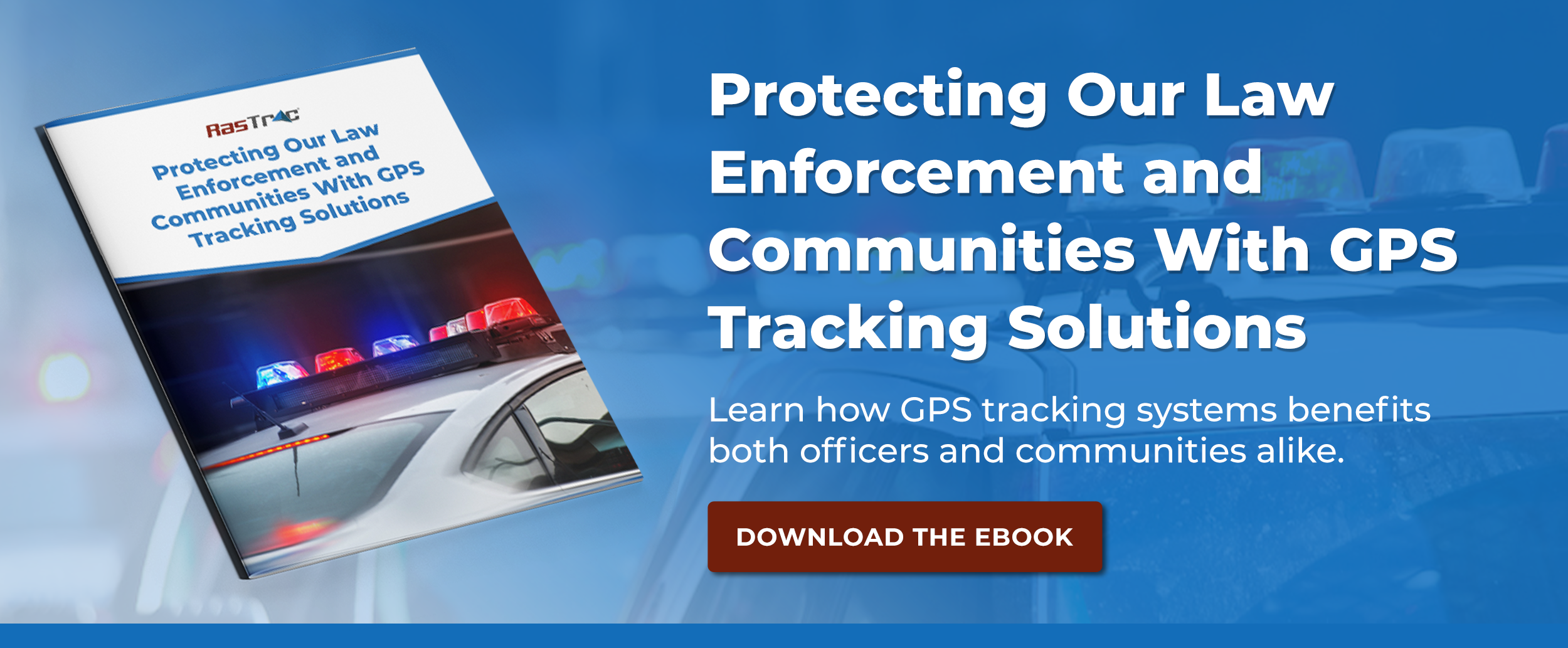 Protecting Law Enforcement with GPS Tracking Solutions CTA