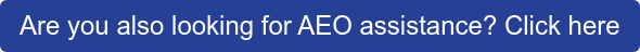 Are you also looking for AEO assistance? Click here