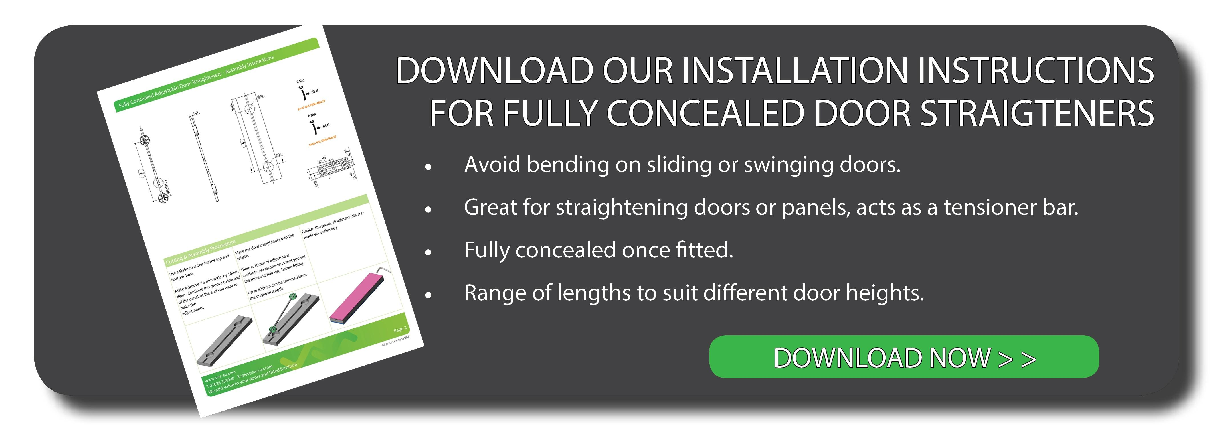 Download our Assembly Instructions For Fully Concealed Door Straighteners