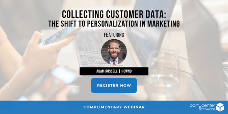 Complimentary Webinar: Collecting Customer Data - The Shift to Personalization in Marketing